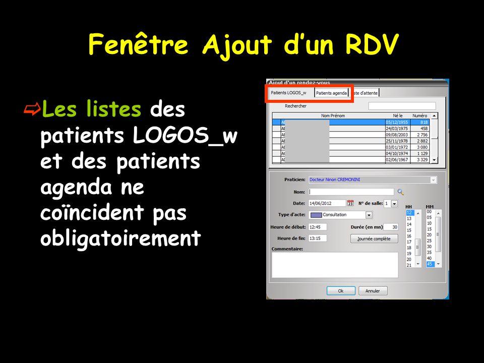 Fenêtre Ajout d'un RDV  Les listes des patients LOGOS_w et des patients agenda ne coïncident pas obligatoirement
