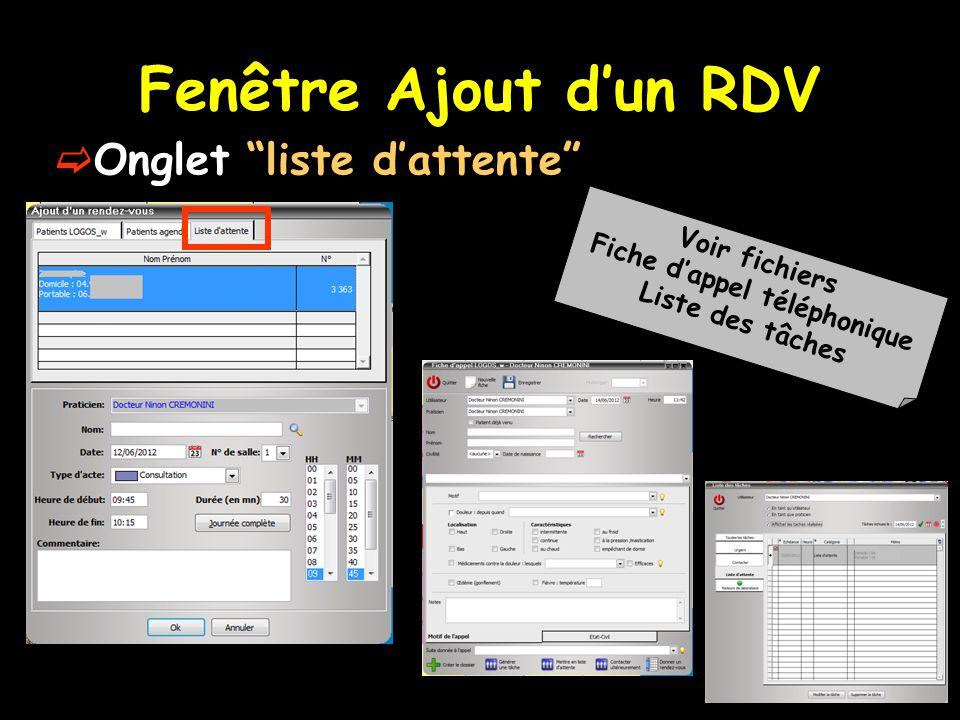"""Fenêtre Ajout d'un RDV  Onglet """"liste d'attente"""" Voir fichiers Fiche d'appel téléphonique Liste des tâches"""