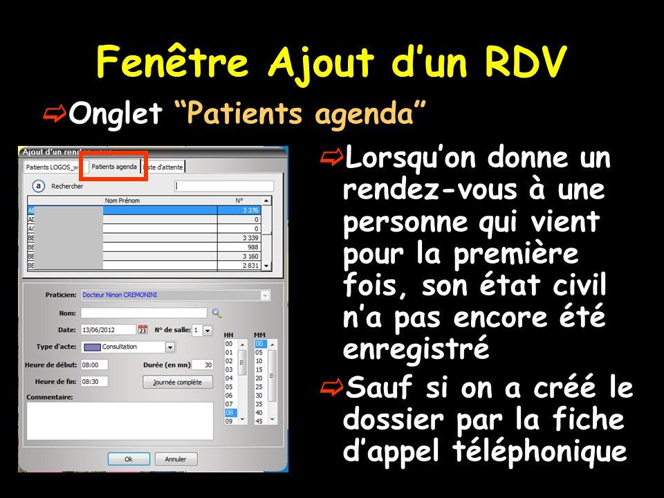 """Fenêtre Ajout d'un RDV  Onglet """"Patients agenda""""  Lorsqu'on donne un rendez-vous à une personne qui vient pour la première fois, son état civil n'a"""