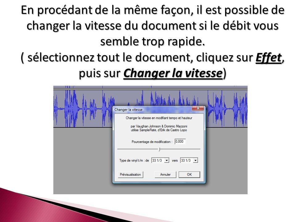 En procédant de la même façon, il est possible de changer la vitesse du document si le débit vous semble trop rapide.