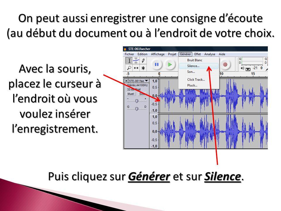 On peut aussi enregistrer une consigne d'écoute (au début du document ou à l'endroit de votre choix.
