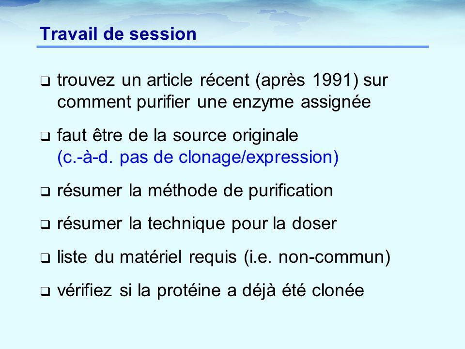 Travail de session  trouvez un article récent (après 1991) sur comment purifier une enzyme assignée  faut être de la source originale (c.-à-d.