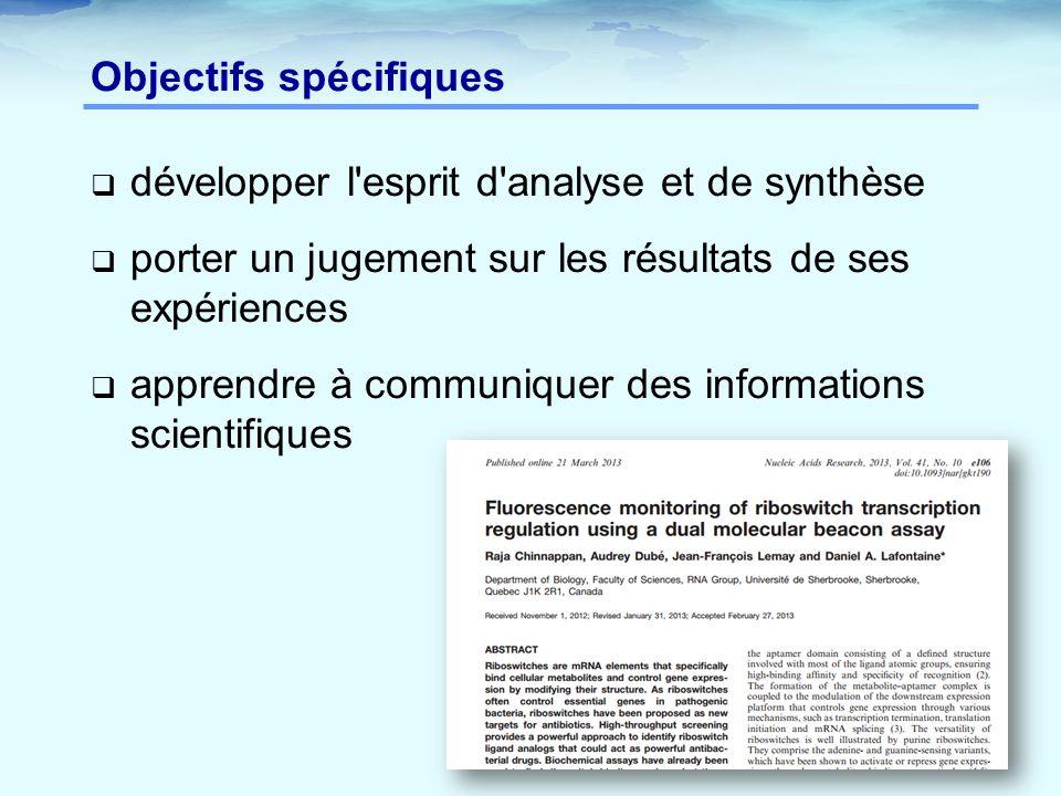 Objectifs spécifiques  développer l esprit d analyse et de synthèse  porter un jugement sur les résultats de ses expériences  apprendre à communiquer des informations scientifiques