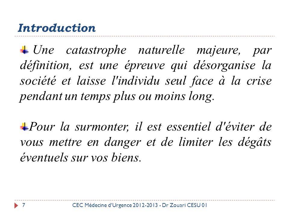 Réaction de la société  Le plan ORSEC:  Plan OI 38CEC Médecine d Urgence 2012-2013 - Dr Zouari CESU 01