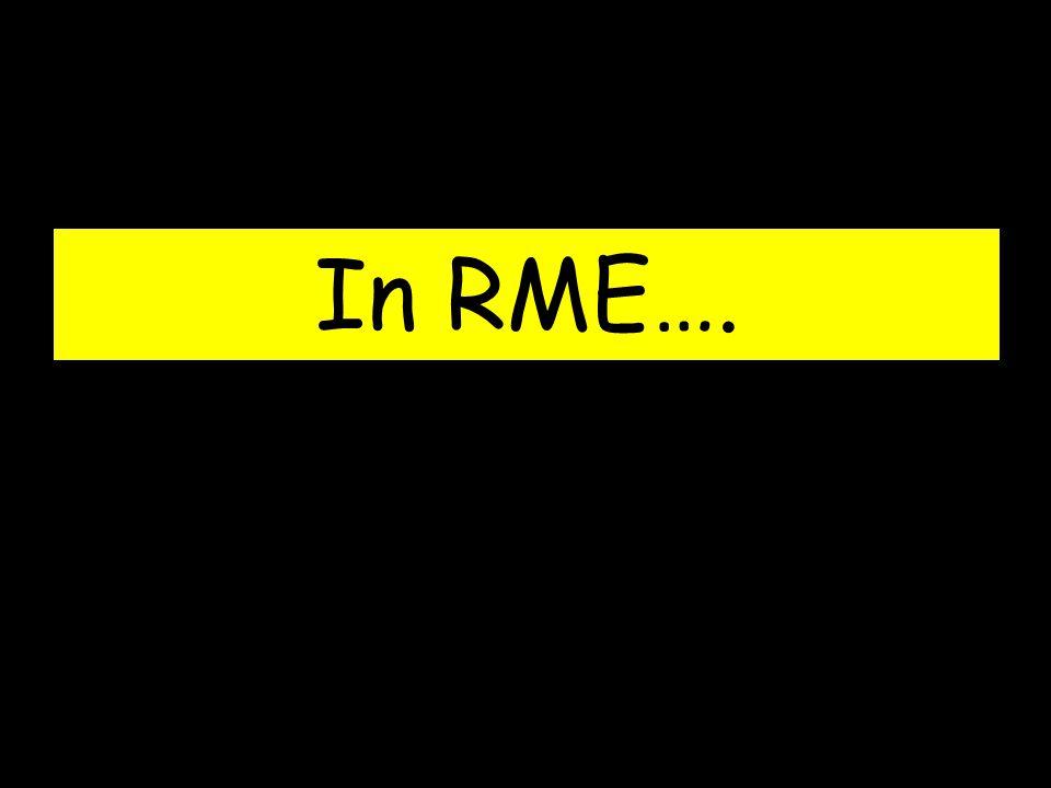 In RME….
