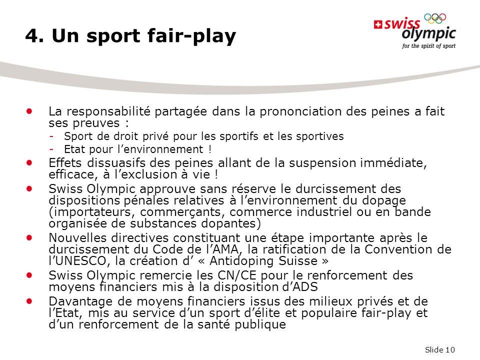Slide 10 4. Un sport fair-play La responsabilité partagée dans la prononciation des peines a fait ses preuves : -Sport de droit privé pour les sportif