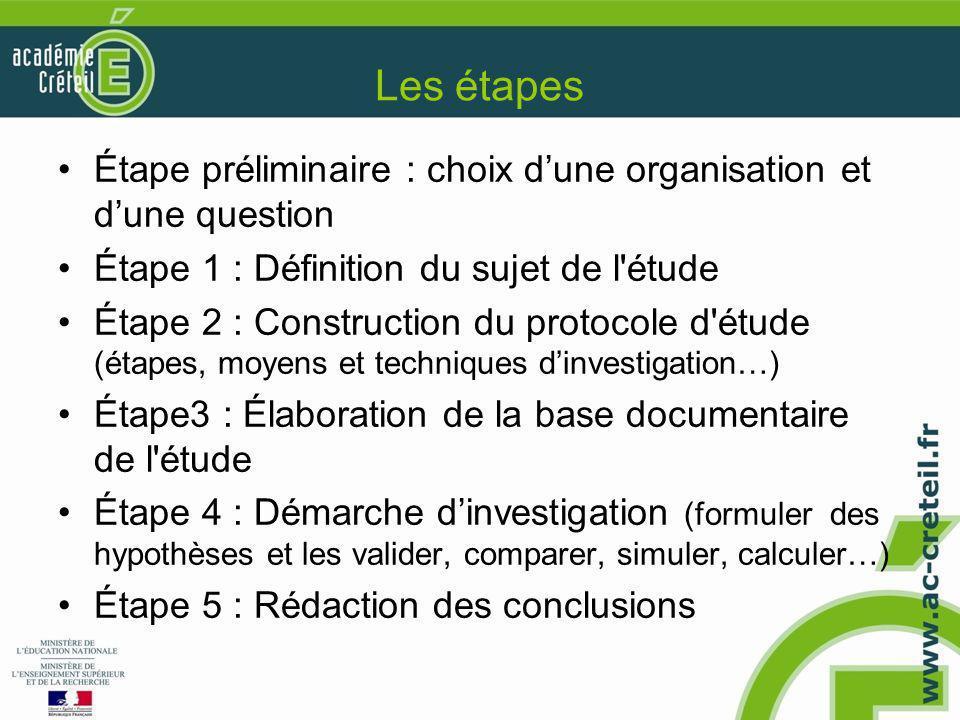 Les étapes Étape préliminaire : choix d'une organisation et d'une question Étape 1 : Définition du sujet de l'étude Étape 2 : Construction du protocol