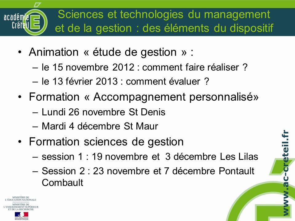 Sciences et technologies du management et de la gestion : des éléments du dispositif Animation « étude de gestion » : –le 15 novembre 2012 : comment f