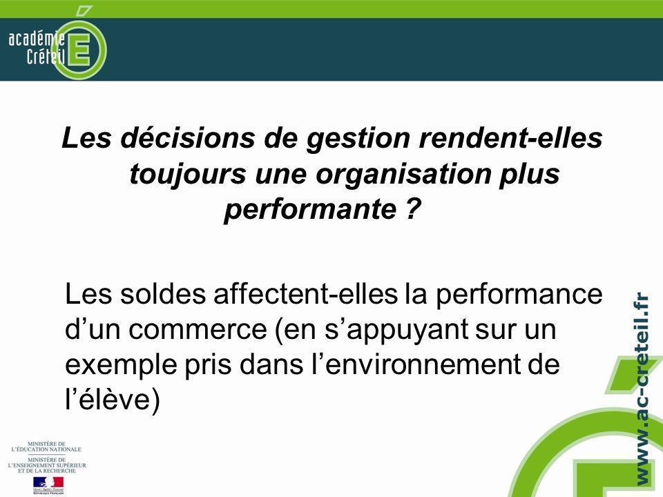 Les décisions de gestion rendent-elles toujours une organisation plus performante ? Les soldes affectent-elles la performance d'un commerce (en s'appu