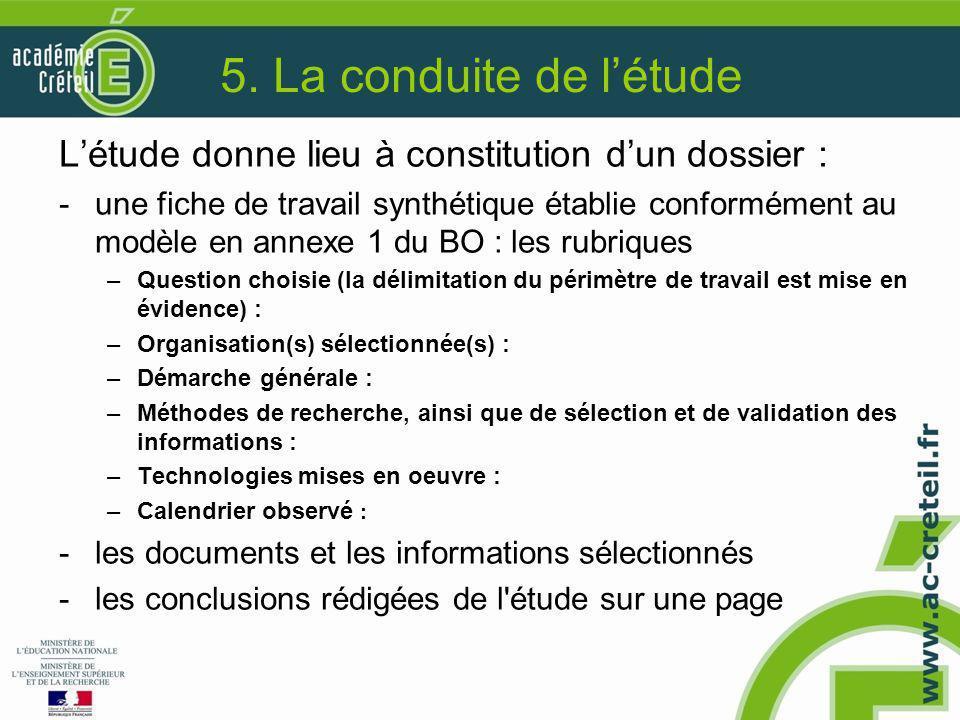 5. La conduite de l'étude L'étude donne lieu à constitution d'un dossier : -une fiche de travail synthétique établie conformément au modèle en annexe
