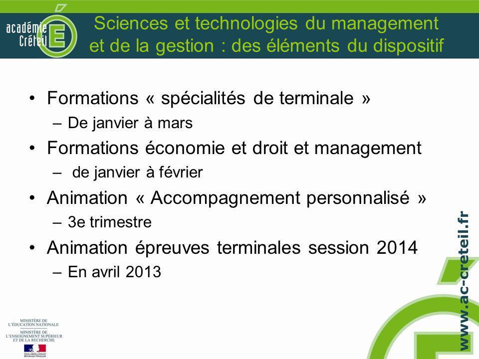 Sciences et technologies du management et de la gestion : des éléments du dispositif Formations « spécialités de terminale » –De janvier à mars Format
