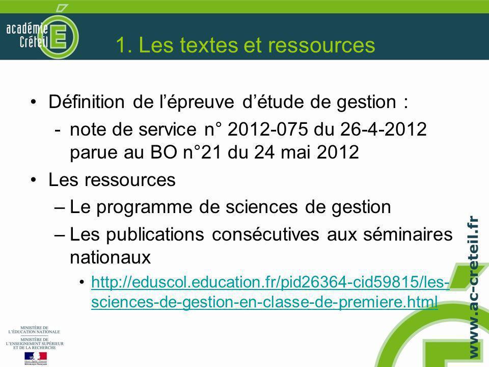 1. Les textes et ressources Définition de l'épreuve d'étude de gestion : -note de service n° 2012-075 du 26-4-2012 parue au BO n°21 du 24 mai 2012 Les