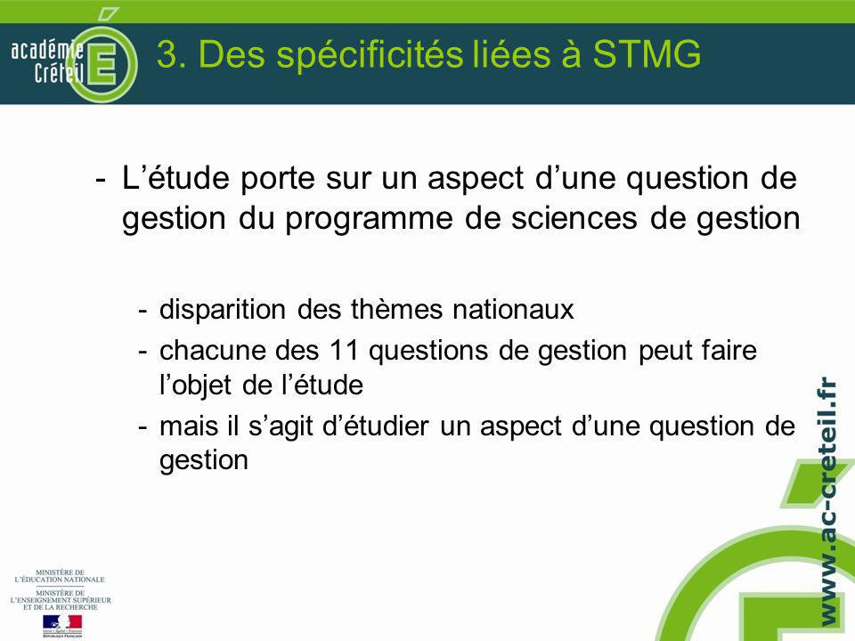 3. Des spécificités liées à STMG -L'étude porte sur un aspect d'une question de gestion du programme de sciences de gestion -disparition des thèmes na
