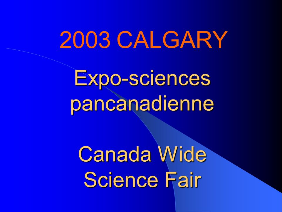 Expo-sciences pancanadienne Canada Wide Science Fair 2003 CALGARY