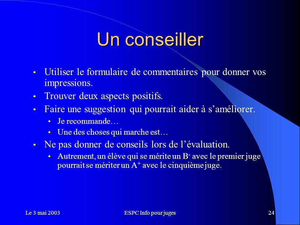 Le 3 mai 2003ESPC Info pour juges24 Un conseiller Utiliser le formulaire de commentaires pour donner vos impressions.