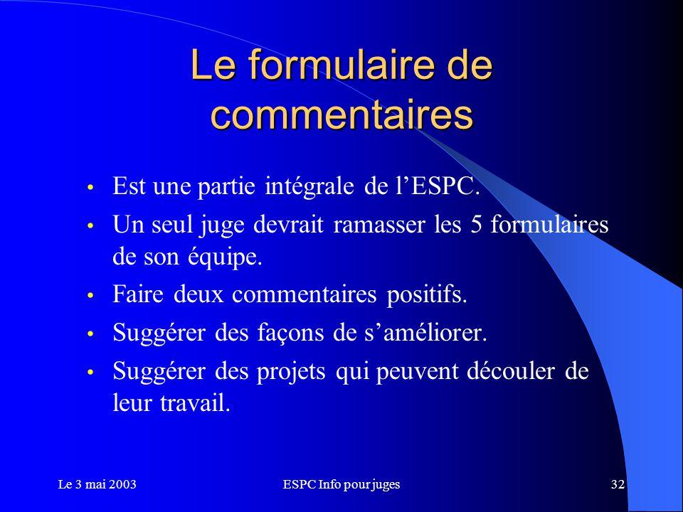 Le 3 mai 2003ESPC Info pour juges32 Le formulaire de commentaires Est une partie intégrale de l'ESPC.