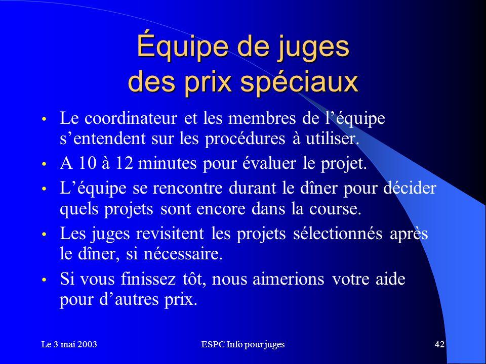 Le 3 mai 2003ESPC Info pour juges42 Équipe de juges des prix spéciaux Le coordinateur et les membres de l'équipe s'entendent sur les procédures à utiliser.