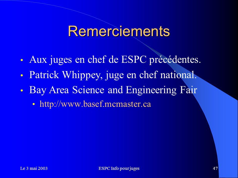 Le 3 mai 2003ESPC Info pour juges47 Remerciements Aux juges en chef de ESPC précédentes.