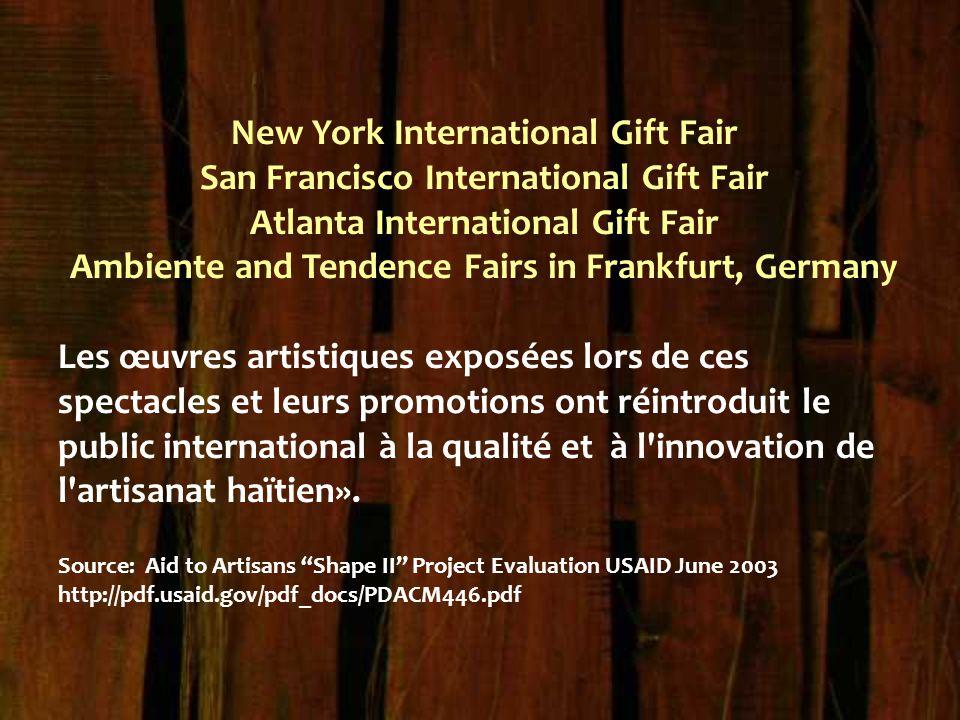 New York International Gift Fair San Francisco International Gift Fair Atlanta International Gift Fair Ambiente and Tendence Fairs in Frankfurt, Germa