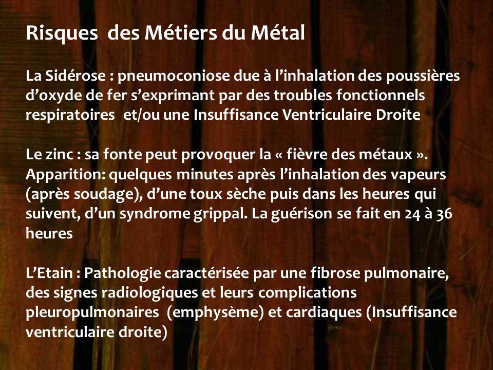 Risques des Métiers du Métal La Sidérose : pneumoconiose due à l'inhalation des poussières d'oxyde de fer s'exprimant par des troubles fonctionnels re