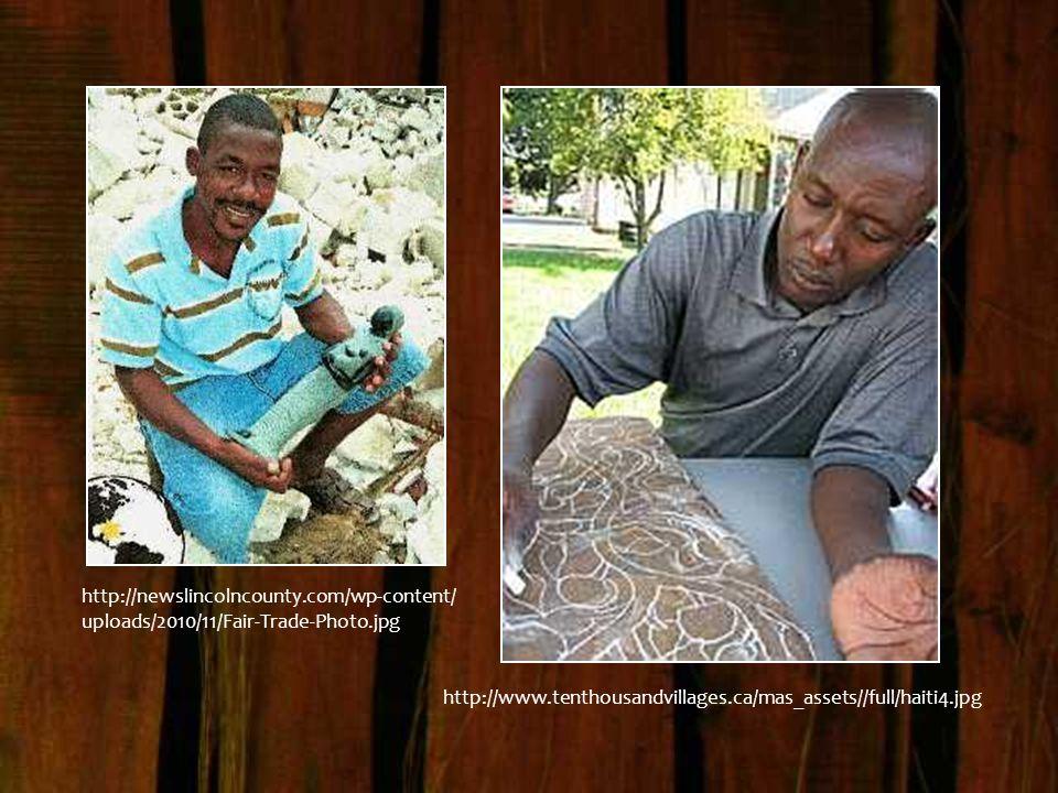 http://newslincolncounty.com/wp-content/ uploads/2010/11/Fair-Trade-Photo.jpg http://www.tenthousandvillages.ca/mas_assets//full/haiti4.jpg