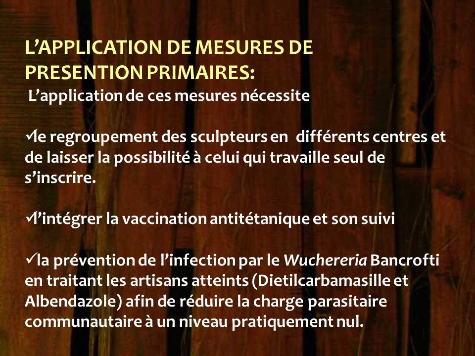 L'APPLICATION DE MESURES DE PRESENTION PRIMAIRES: L'application de ces mesures nécessite le regroupement des sculpteurs en différents centres et de la