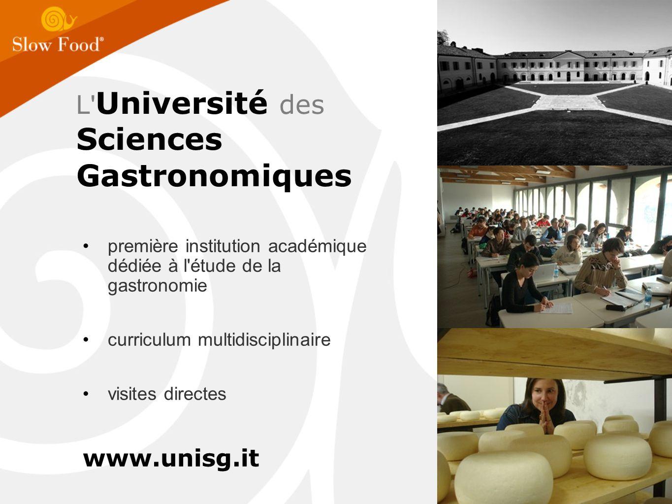 L Université des Sciences Gastronomiques première institution académique dédiée à l étude de la gastronomie curriculum multidisciplinaire visites directes www.unisg.it