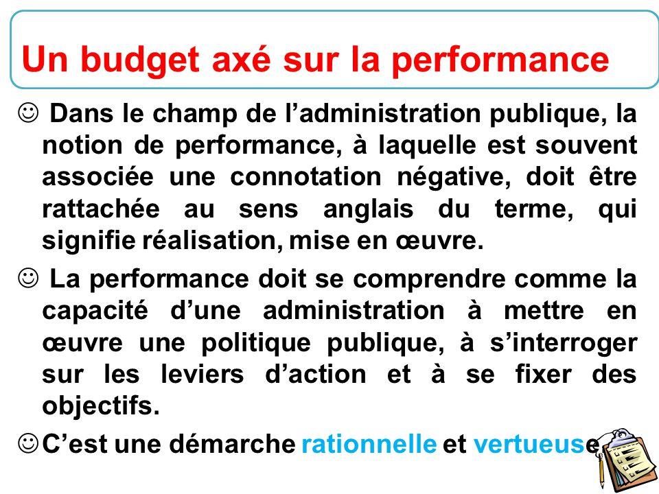26 Dans le champ de l'administration publique, la notion de performance, à laquelle est souvent associée une connotation négative, doit être rattachée