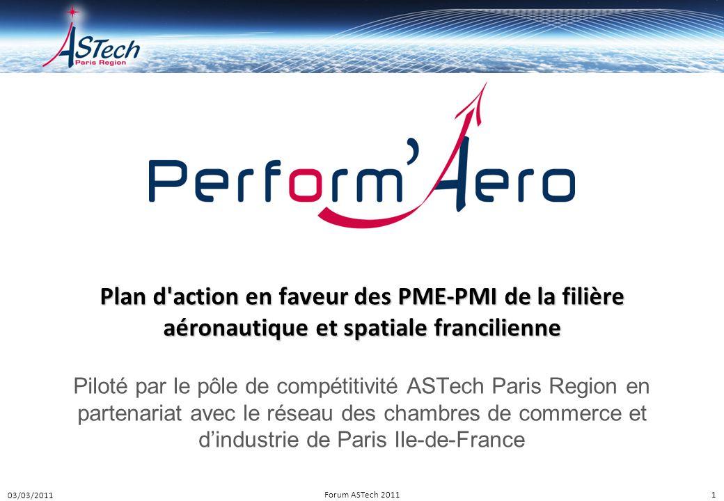 1 Plan d'action en faveur des PME-PMI de la filière aéronautique et spatiale francilienne Piloté par le pôle de compétitivité ASTech Paris Region en p