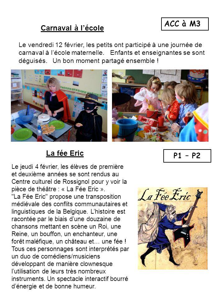 Carnaval à l'école Le vendredi 12 février, les petits ont participé à une journée de carnaval à l'école maternelle. Enfants et enseignantes se sont dé
