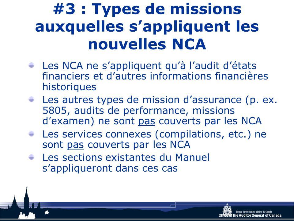 Office of the Auditor General of Canada #3 : Types de missions auxquelles s'appliquent les nouvelles NCA Les NCA ne s'appliquent qu'à l'audit d'états financiers et d'autres informations financières historiques Les autres types de mission d'assurance (p.