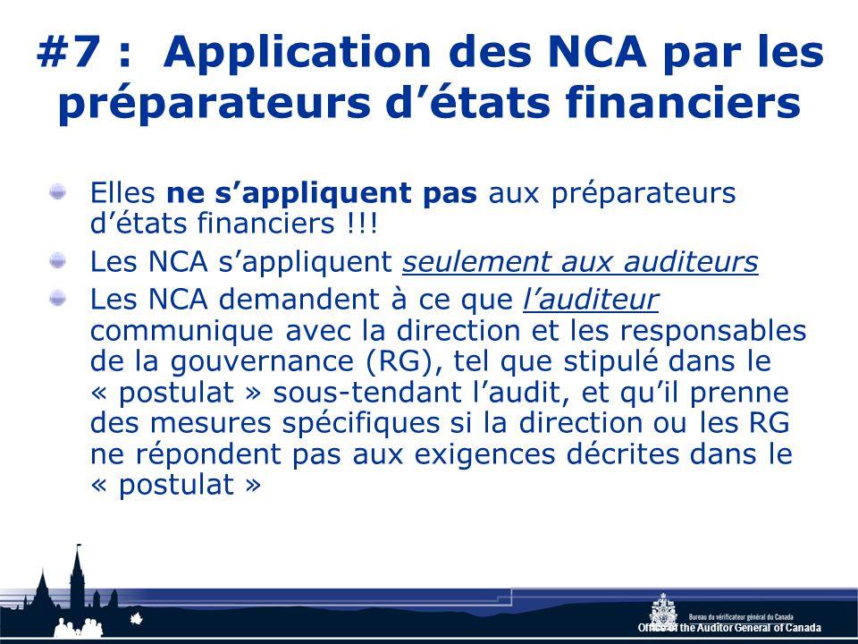 Office of the Auditor General of Canada #7 : Application des NCA par les préparateurs d'états financiers Elles ne s'appliquent pas aux préparateurs d'états financiers !!.