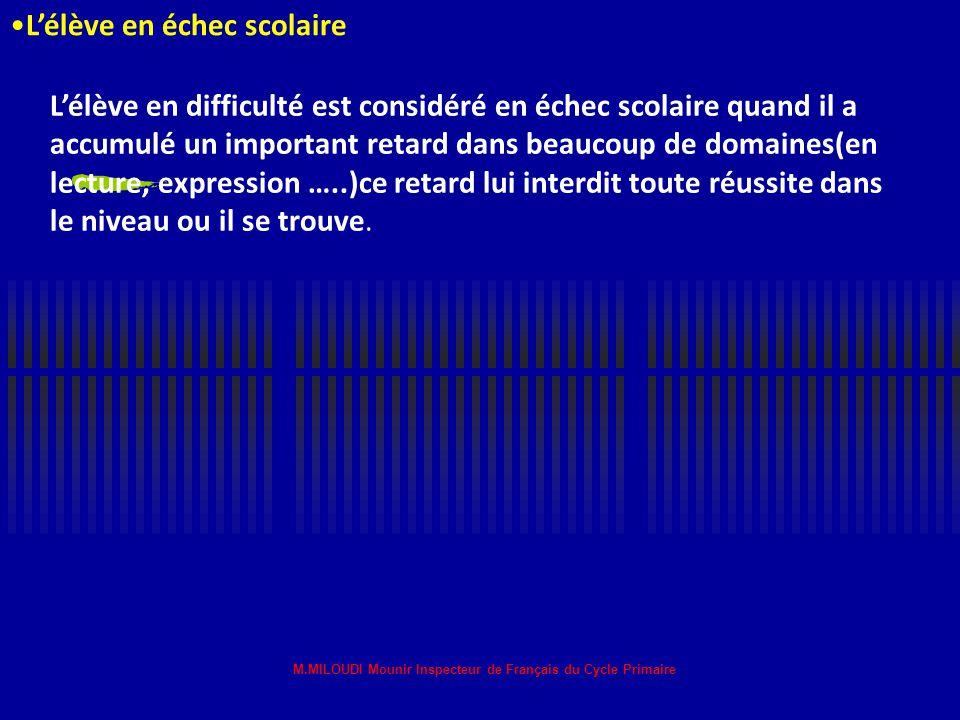 M.MILOUDI Mounir Inspecteur de Français du Cycle Primaire Pourquoi alors« remédiation » plutôt que rattrapage? Le mot « rattrapage »évoque un retard q