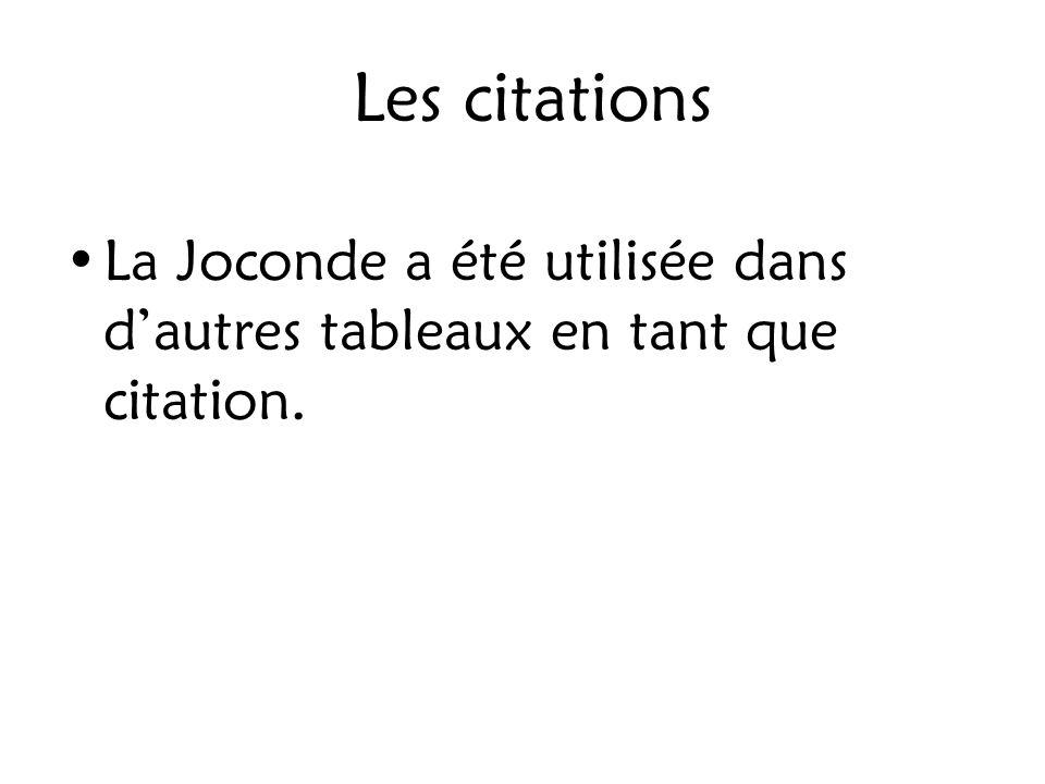 Les citations La Joconde a été utilisée dans d'autres tableaux en tant que citation.
