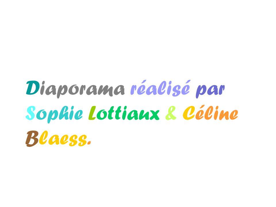 Diaporama réalisé par Sophie Lottiaux & Céline Blaess.