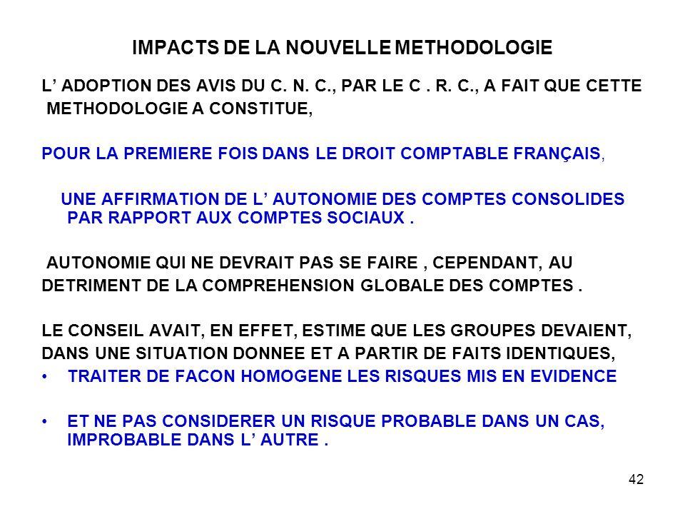 42 IMPACTS DE LA NOUVELLE METHODOLOGIE L' ADOPTION DES AVIS DU C.