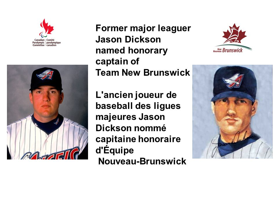 Former major leaguer Jason Dickson named honorary captain of Team New Brunswick L'ancien joueur de baseball des ligues majeures Jason Dickson nommé ca
