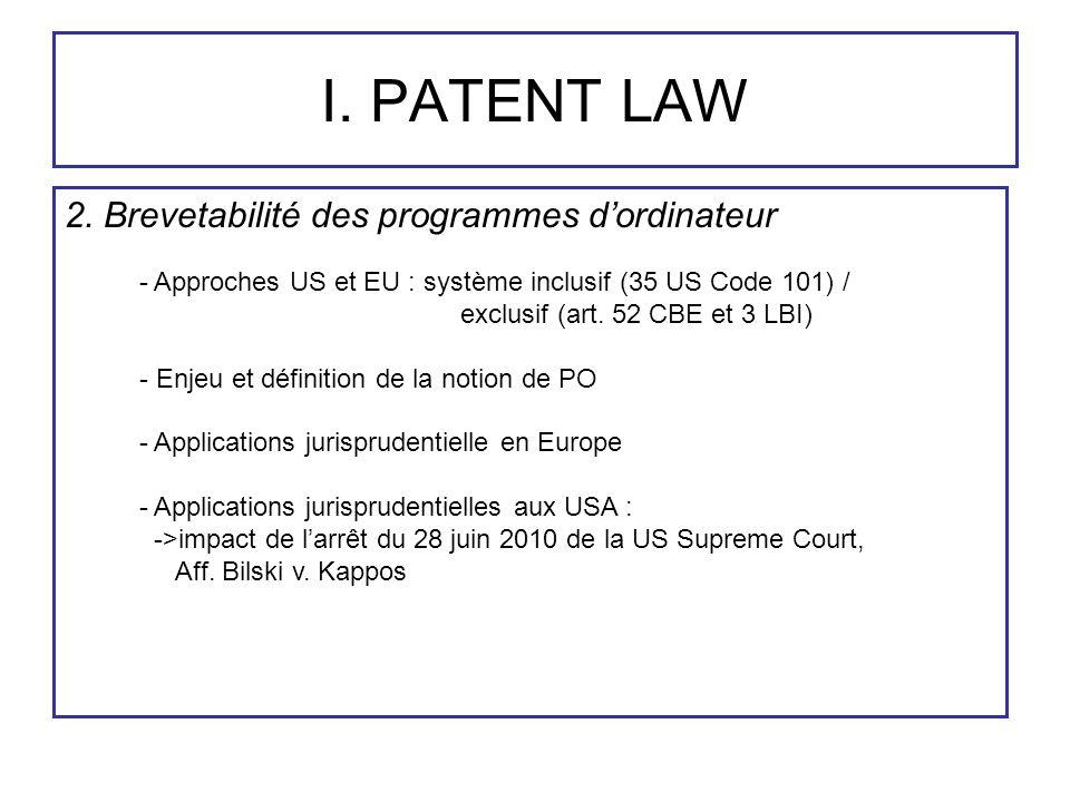 I. PATENT LAW 2. Brevetabilité des programmes d'ordinateur - Approches US et EU : système inclusif (35 US Code 101) / exclusif (art. 52 CBE et 3 LBI)