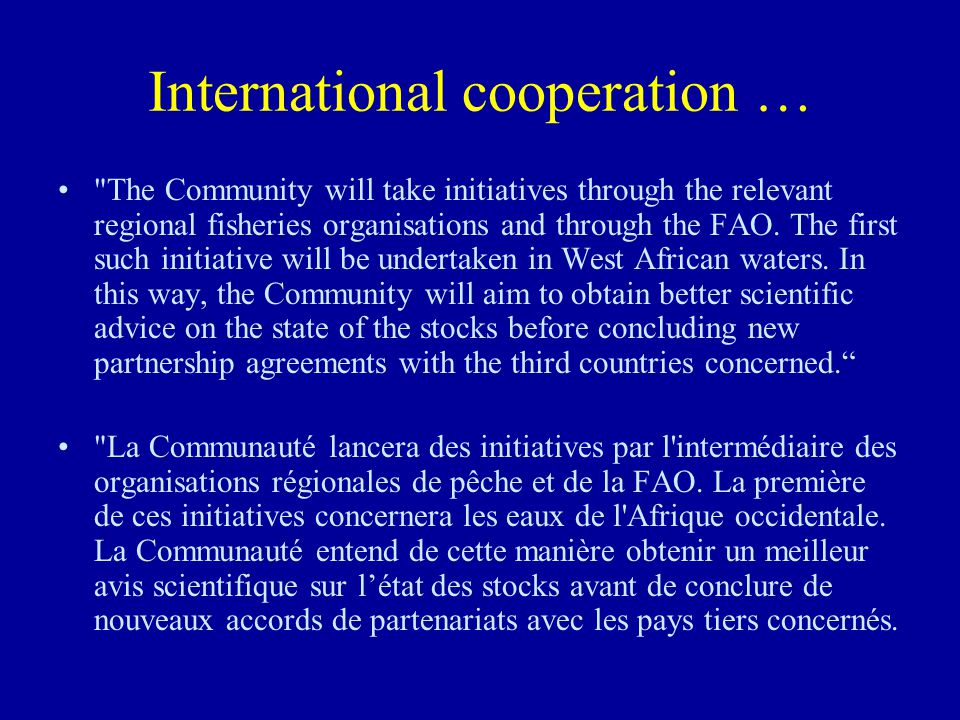 International cooperation … The Community will take initiatives through the relevant regional fisheries organisations and through the FAO.