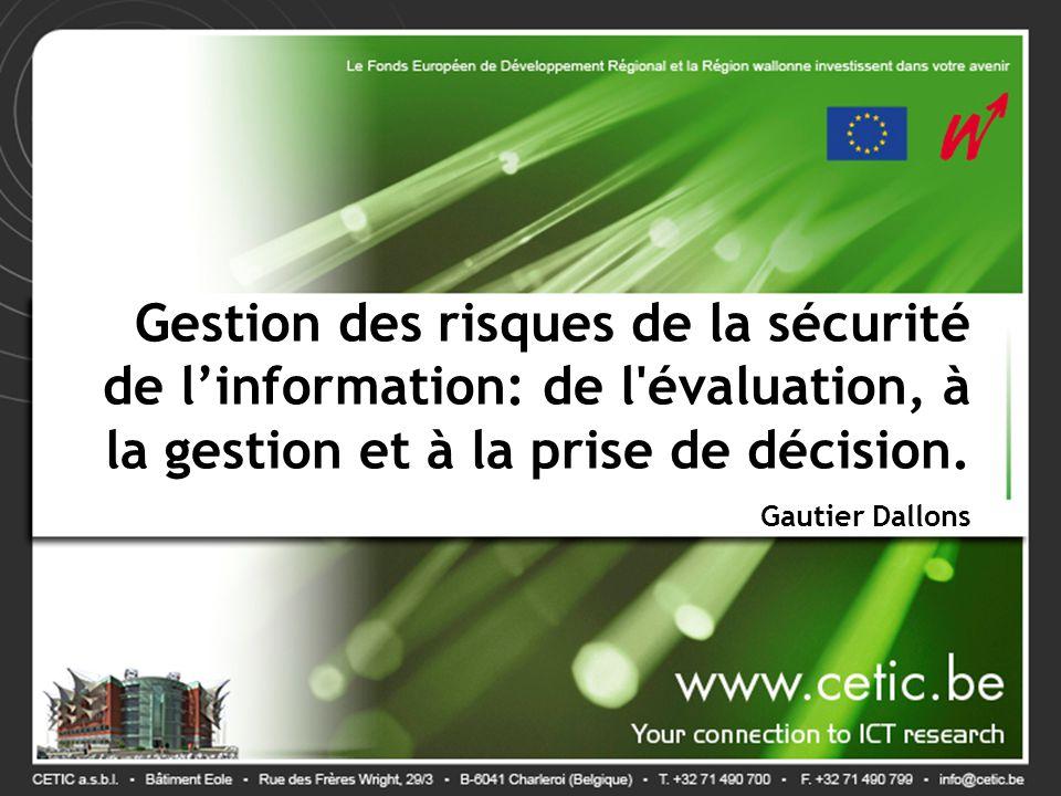 Gestion des risques de la sécurité de l'information: de l'évaluation, à la gestion et à la prise de décision. Gautier Dallons