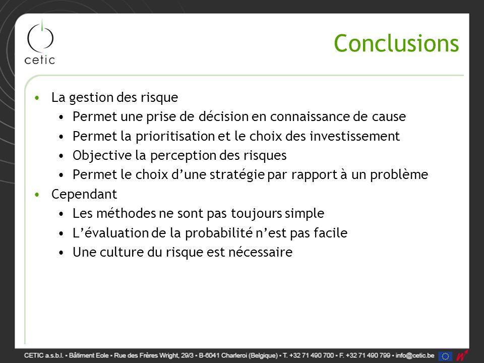 Conclusions La gestion des risque Permet une prise de décision en connaissance de cause Permet la prioritisation et le choix des investissement Object
