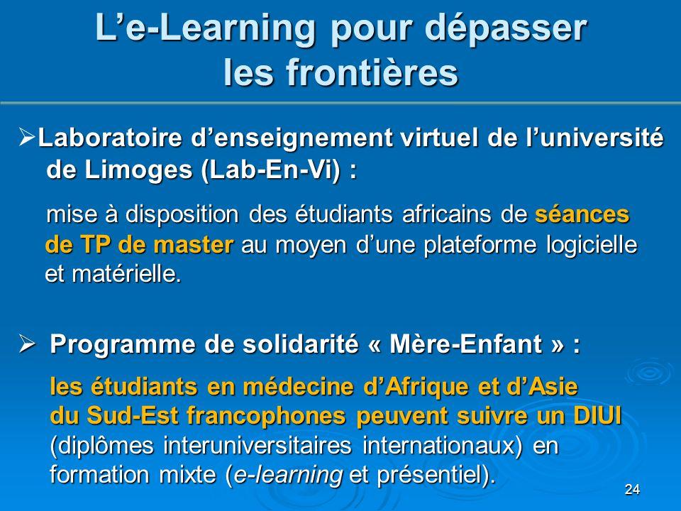 24 L'e-Learning pour dépasser les frontières Laboratoire d'enseignement virtuel de l'université de Limoges (Lab-En-Vi) : mise à disposition des étudia