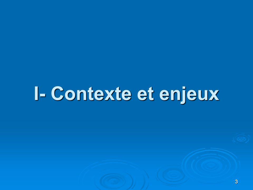 I- Contexte et enjeux 3