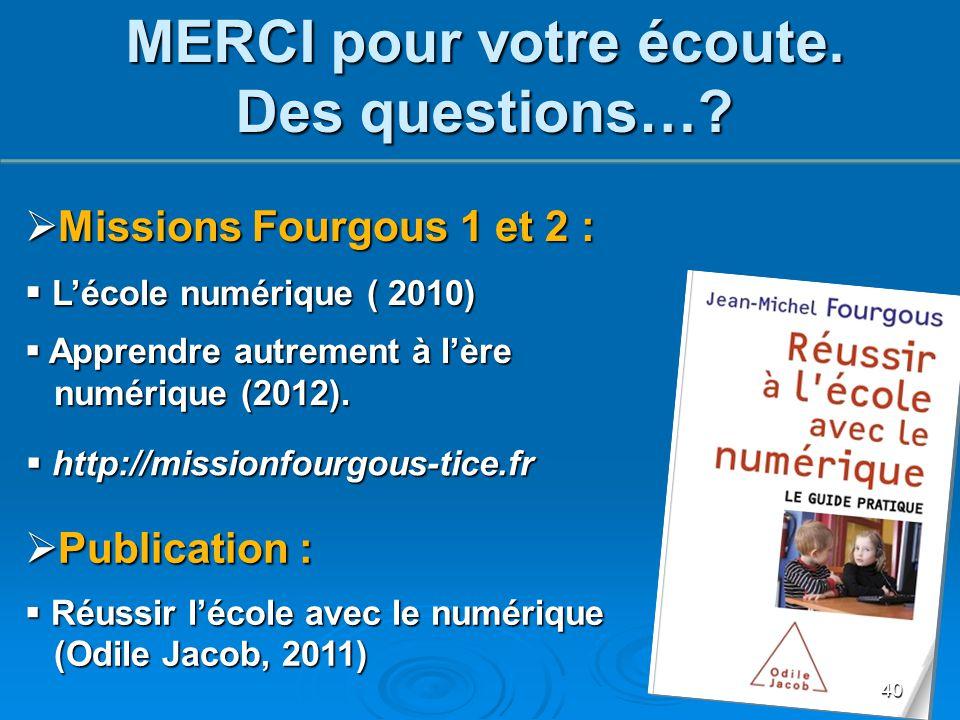  Missions Fourgous 1 et 2 :  L'école numérique ( 2010)  Apprendre autrement à l'ère numérique (2012). numérique (2012).  http://missionfourgous-ti