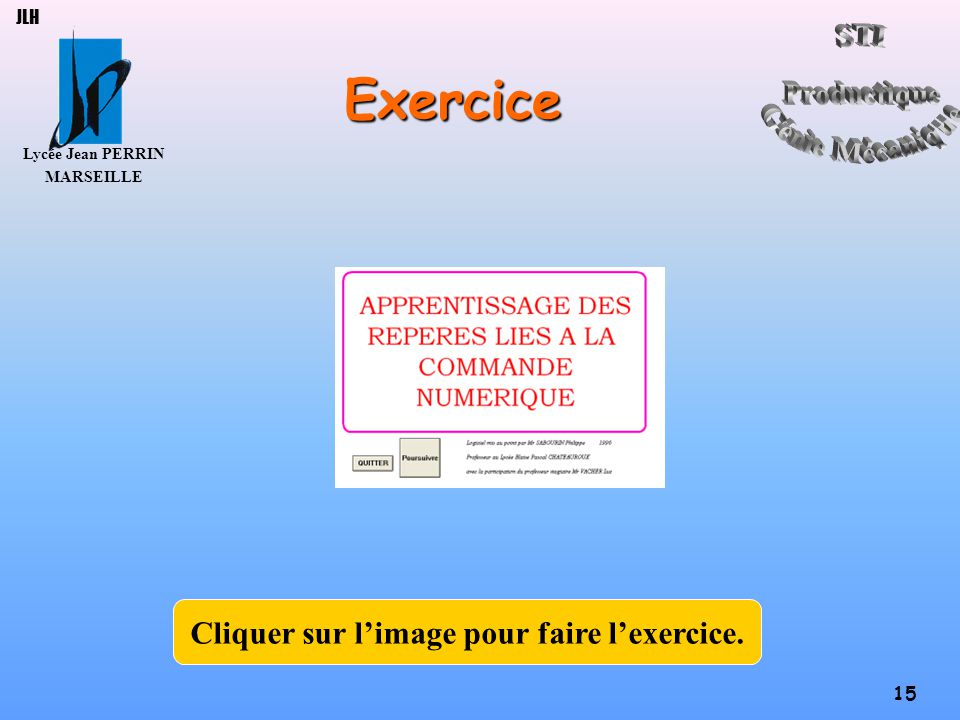 Lycée Jean PERRIN MARSEILLE 15 JLHExercice Cliquer sur l'image pour faire l'exercice.