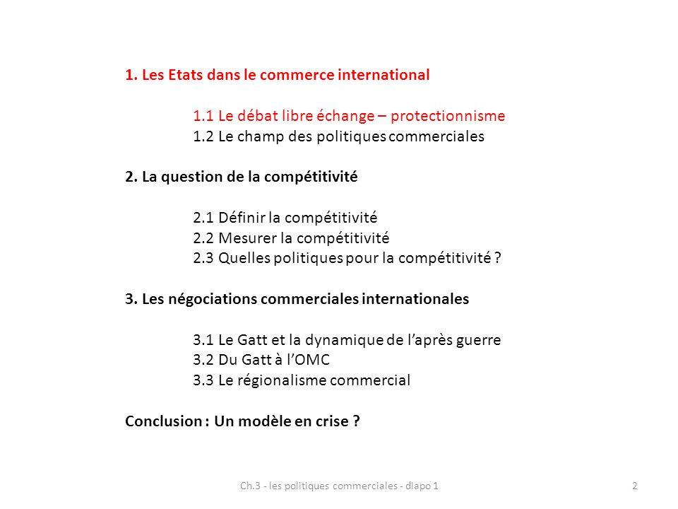 Ch.3 - les politiques commerciales - diapo 113 Remise en cause idée reçue : France est plus libérale en matière commerciale que l'Angleterre au début du 19ème