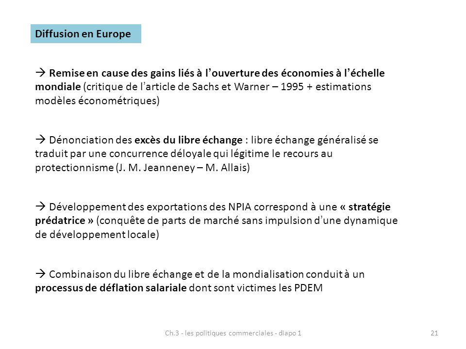 Ch.3 - les politiques commerciales - diapo 121 Diffusion en Europe  Dénonciation des excès du libre échange : libre échange généralisé se traduit par