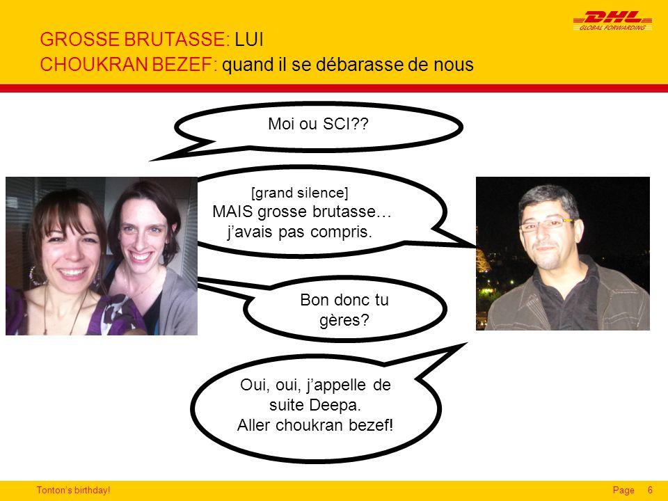 Tonton's birthday!Page6 GROSSE BRUTASSE: LUI CHOUKRAN BEZEF: quand il se débarasse de nous Moi ou SCI?.