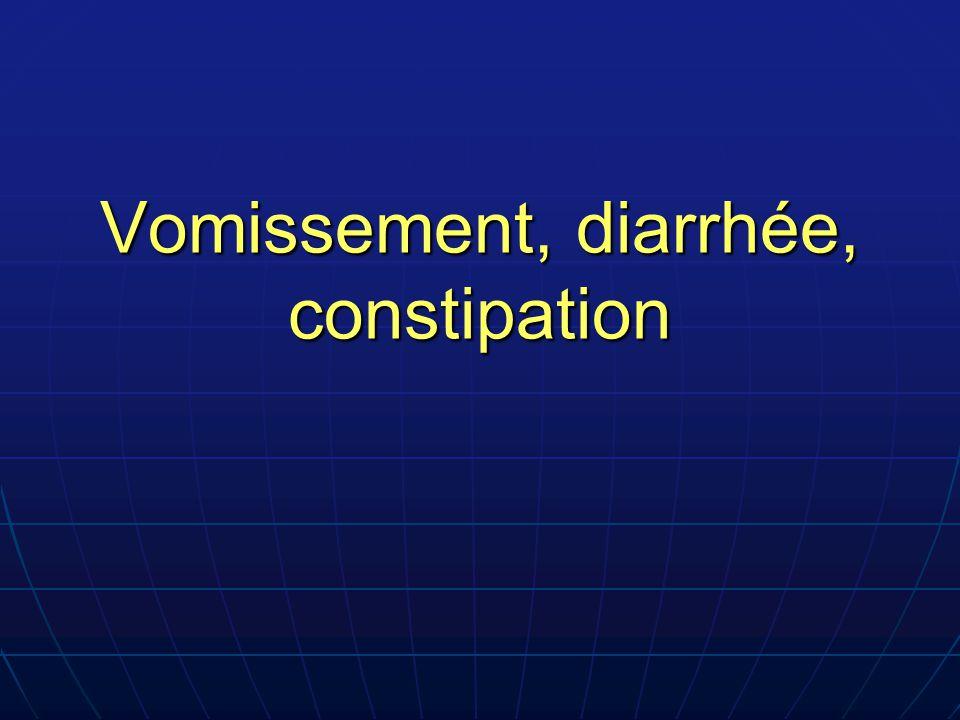 Vomissement, diarrhée, constipation