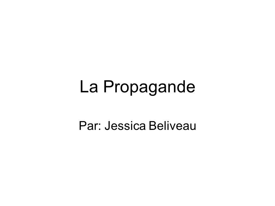 La Propagande Par: Jessica Beliveau